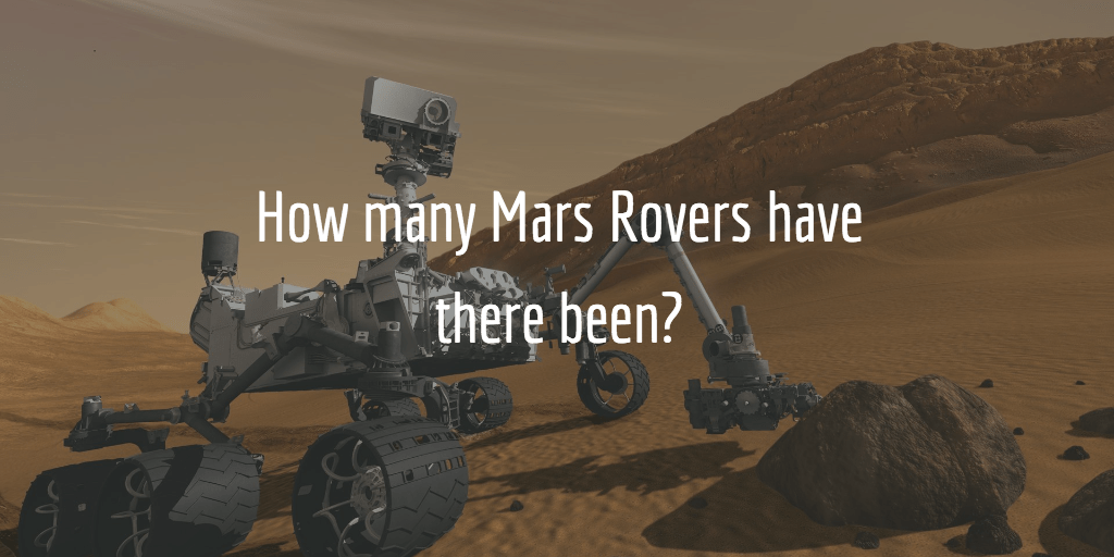 How many Mars Rovers have there been? Find out the current ...